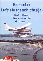 Rostocker Luftfahrtgeschichte(n) - Hohe Düne - Warnemünde - Marienehe